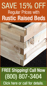 Save 15% off regular prices with Rustic Raised Beds